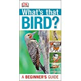 What's That Bird?: A Beginner's Guide