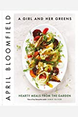 A Girl and Her Greens: Hearty Meals from the Garden Kindle Edition