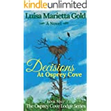 Decisions At Osprey Cove (The Osprey Cove Lodge Book 4)