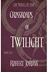 Crossroads Of Twilight: Book 10 of the Wheel of Time (soon to be a major TV series) Kindle Edition