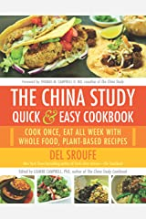 The China Study Quick & Easy Cookbook: Cook Once, Eat All Week with Whole Food, Plant-Based Recipes Kindle Edition