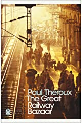 The Great Railway Bazaar: By Train Through Asia (Penguin Modern Classics) Kindle Edition