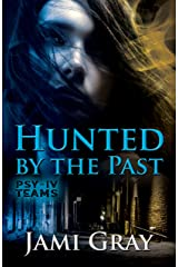 Hunted by the Past: PSY-IV Teams Book 1 Kindle Edition
