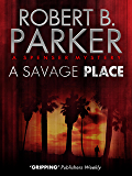A Savage Place (A Spenser Mystery) (The Spenser Series Book 8) (English Edition)
