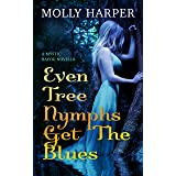 Even Tree Nymphs Get the Blues (Mystic Bayou Book 3)