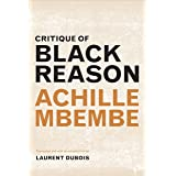 Critique of Black Reason (a John Hope Franklin Center Book)