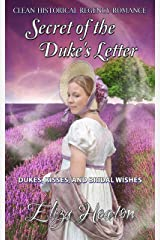 Secret of the Duke's Letter: Short Clean Historical Regency Romance: Dukes, Kisses, and Bridal Wishes Kindle Edition