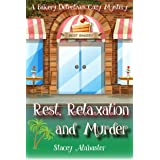 Rest, Relaxation and Murder: A Bakery Detectives Cozy Mystery
