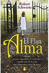 EL PLAN DE TU ALMA: Ahora Puedes Descubrir el Verdadero Significado de la Vida Que Planeaste Antes de Nacer (AÑO 2014) (Spanish Edition) Kindle Edition