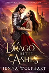 A Dragon in the Ashes (Hidden Kingdoms Book 1) Kindle Edition