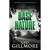 Base Nature: Australian Crime Fiction (A Bill Murdoch Mystery Book 3)