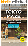 Tokyo Maze – 42 Walks in and around the Japanese Capital: A Guide with 160 Photos, 48 Maps, 450 Weblinks and 100 Tips (Japan Travel Guide Series Book 1) (English Edition)