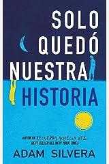 Sólo quedó nuestra historia (Serendipia) (Spanish Edition) Kindle Edition