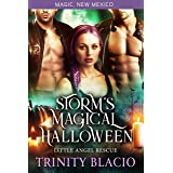 Storm's Magical Halloween: Little Angel Rescue (Magic, New Mexico Book 36)