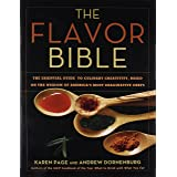 The Flavor Bible: The Essential Guide to Culinary Creativity, Based on the Wisdom of America's Most: The Essential Guide to C