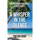A Whisper in the Silence: An Inspiring Naturist Love Story