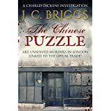 The Chinese Puzzle: Are unsolved murders in London linked to the Opium Trade? (Charles Dickens Investigations Book 8)