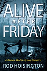 Alive After Friday: A Women Sleuths Mystery Romance (Sandy Reid Mystery Series Book 5) Kindle Edition