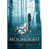Only By Moonlight: Book 3 (A LaShaun Rousselle Mystery)