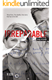 Irreparable: Three Lives. Two Deaths. One Story that Has to be Told. (English Edition)