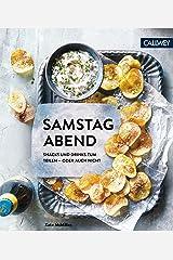 Samstagabend: Snacks und Drinks zum Teilen – oder auch nicht (German Edition) Kindle Edition