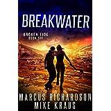 Breakwater: Broken Tide Book 6: (A Post-Apocalyptic Thriller Adventure Series)