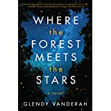Where the Forest Meets the Stars: A Novel