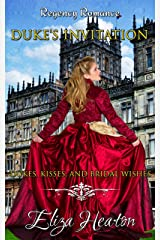 The Duke's Invitation: Dukes Kisses and Bridal Wishes. Kindle Edition