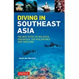 Diving in Southeast Asia: A Guide to the Best Sites in Indonesia, Malaysia, the Philippines and Thailand (Periplus Action Gui