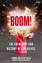 Boom!: The Chemistry and History of Explosives Kindle Edition