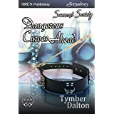 Dangerous Curves Ahead [Suncoast Society] (Siren Publishing Sensations)