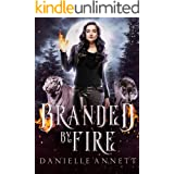 Branded by Fire: An Snarky New Adult Urban Fantasy Series (Blood and Magic: FireBorn Book 4)