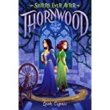 Thornwood (Sisters Ever After Book 1)