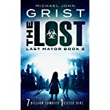 The Lost: Post Apocalyptic Survival Fiction (Last Mayor Book 2)