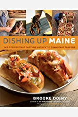 Dishing Up® Maine: 165 Recipes That Capture Authentic Down East Flavors Kindle Edition