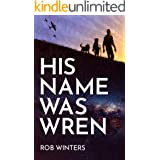 His Name was Wren: A small-town science fiction mystery of galactic scale