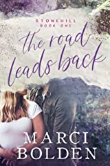 The Road Leads Back: A Small Town, Second Chance Romance (Stonehill Series Book 1) Kindle Edition
