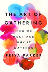 The Art of Gathering: How We Meet and Why It Matters (English Edition) Kindle版
