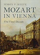 Mozart in Vienna: The Final Decade