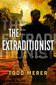 The Extraditionist (A Benn Bluestone Thriller Book 1)
