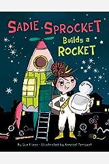 Sadie Sprocket Builds a Rocket Kindle Edition