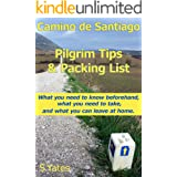Pilgrim Tips & Packing List Camino de Santiago: What you need to know beforehand, what you need to take, and what you can lea