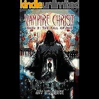 Vampire Christ 2: The Fall of Man (English Edition)
