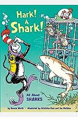 Hark! A Shark!: All About Sharks Hardcover