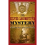 The Silver Locomotive Mystery (Railway Detective #6): The bestselling Victorian mystery series