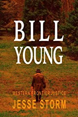 Bill Young (Western Frontier Justice) Kindle Edition