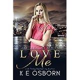 Love Me (The Trust Me Series Book 2)