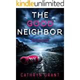 The Good Neighbor: A psychological thriller with a shocking twist