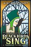Blackbirds Sing: A Ruadhan Sidhe Origin Story (A Ruadhan Sid…