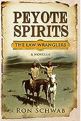 Peyote Spirits: A Novella (The Law Wranglers) Kindle Edition